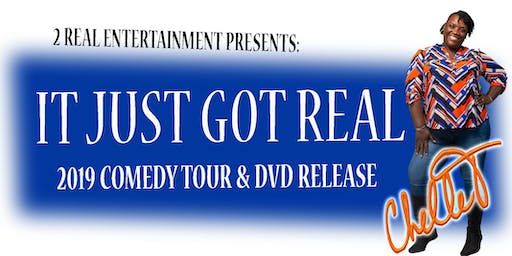 Chelle T... It Just Got Real Comedy Tour & DVD Release - Stockton