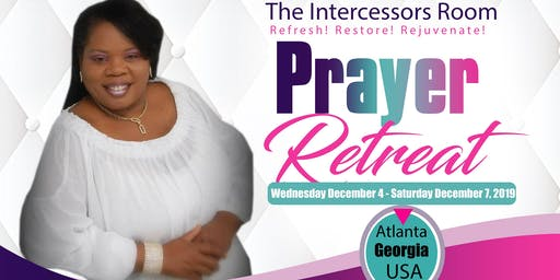 The Intercessors Room: Refresh! Restore! Rejuvenate! Prayer Retreat