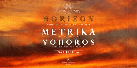 ✵ HORIZON by Soundtuary pres. Metrika - A sunset live music experience tickets