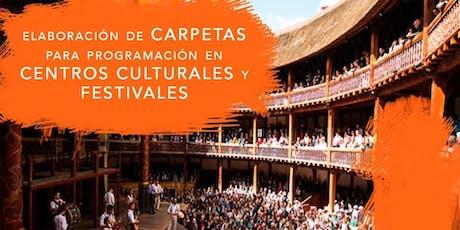 Elaboración de Carpetas para Programación en Centros Culturales y Festivale entradas