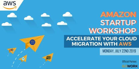 Amazon Startup Workshop : Accelerate Your Cloud Migration with AWS tickets