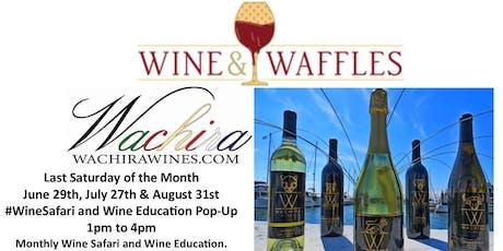Wachira Wines at Wine & Waffles - #WineSafari and Wine Education  tickets