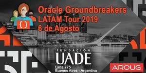 Oracle Groundbreakers LATAM Tour 2019 en Argentina