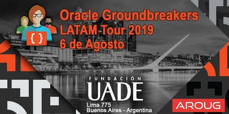 Oracle Groundbreakers LATAM Tour 2019 en Argentina tickets