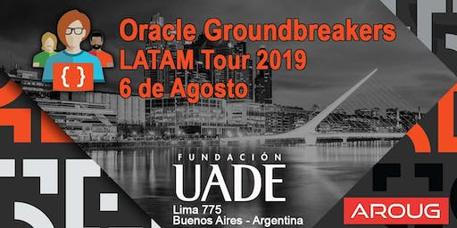 Oracle Groundbreakers LATAM Tour 2019 en Argentina