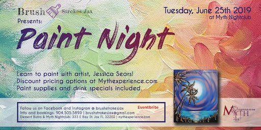 Brush Strokes | A Paint Night at Myth Nightclub - Tuesday, June 25th