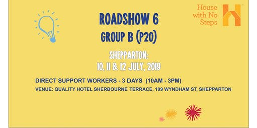 Shepparton Roadshow 6 Direct Support Workers, (3 days 10am - 3pm) Group B