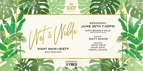 Wet and Wilde @ SIXTY tickets