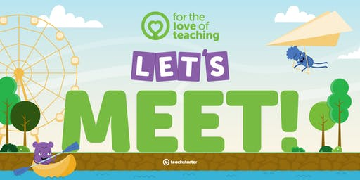 For the Love of Teaching - Let's Meet!