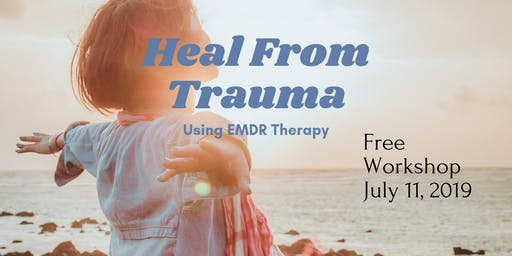 Heal From Trauma: Using EMDR Therapy