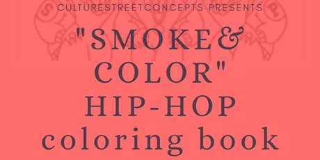 Smoke & Color (HipHop coloring book) tickets