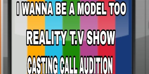 REALITY T.V SHOW CASTING CALL AUDITION WOMEN AND MEN 18 AND UP