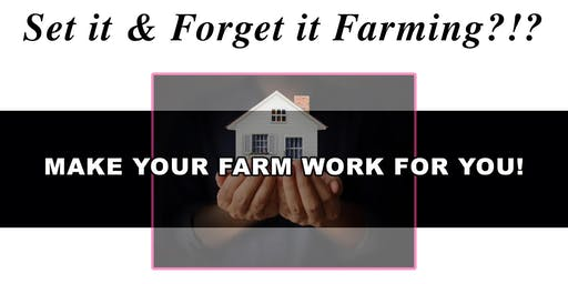 Set it and Forget it Farming, make your farm work FOR you!