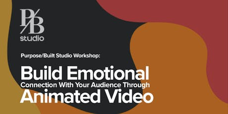 Build Emotional Connection with Your Audience Through Animated Video tickets
