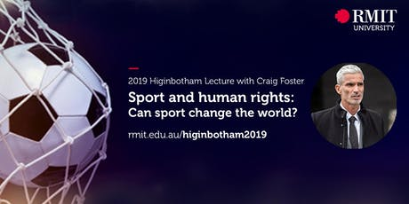 2019 RMIT Higinbotham Lecture - Sport and Human Rights: Can Sport Change the World? tickets