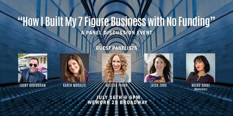 Panel Discussion: How I Built My 7 Figure Business with No Funding tickets