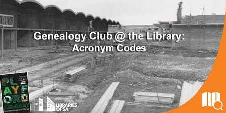 Genealogy Club @ the Library: Acronyms Codes tickets