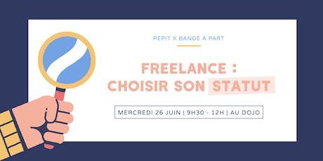 Freelance : choisir le bon statut billets