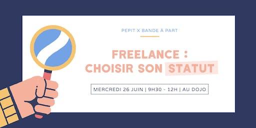 Freelance : choisir le bon statut