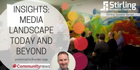 Stirling Speakers - Insights: Media Landscape Today and Beyond tickets