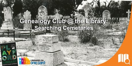 Genealogy Club @ the Library: Searching Cemetaries tickets