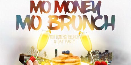 """Mo Money, Mo Brunch"" Bottomless & Day Party tickets"