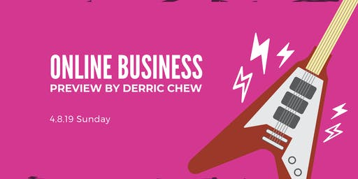 Online Business Preview By Derric Chew