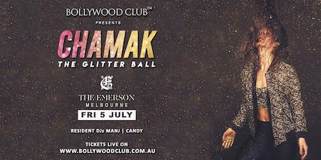 CHAMAK The Glitter Ball @ EMERSON | Bollywood Night tickets