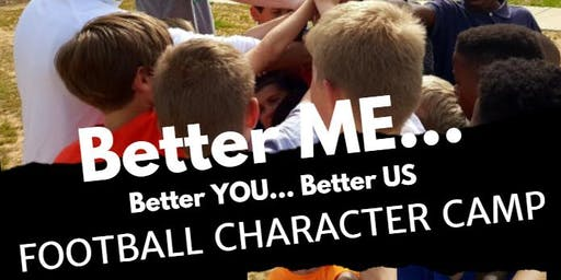 Better ME... Better YOU... Better US Football Character Camp