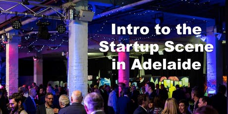 Intro to the Startup Scene in Adelaide tickets