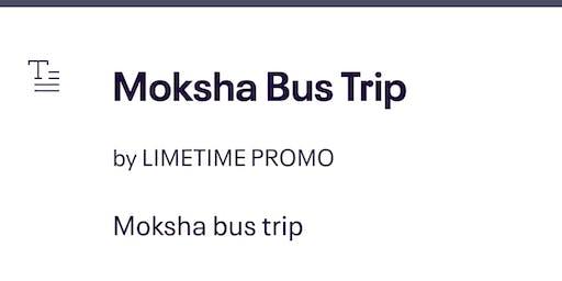 Moksha Bus Trip