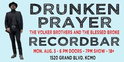 DRUNKEN PRAYER / THE BLESSED BROKE  / VOLKER BROTHERS @ recordBar