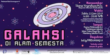 Galaksi di Alam Semesta - Pertemuan Rutin Dwimingguan 9 - 2019 tickets