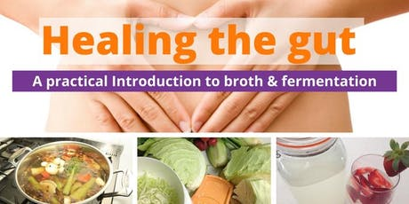 Healing the gut: A practical introduction to broth, Kombucha and fermented foods (PENRITH 18/08/19) tickets