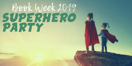 Book Week Superhero Party - Sanctuary Point Library tickets