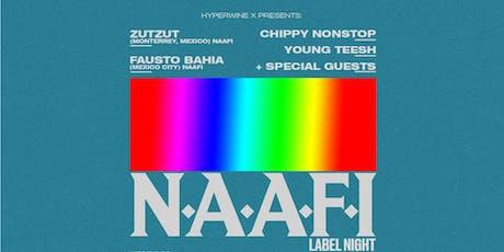 Hyperwine Presents: NAAFI label night w ZUTZUT, Fausto Bahia,Chippy Nonstop tickets