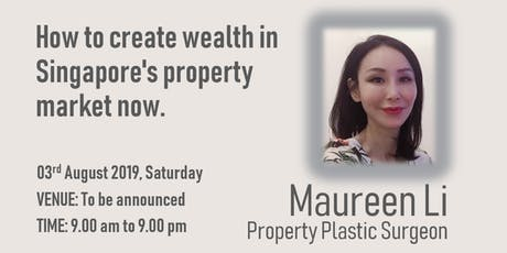 How to create wealth in Singapore's property market now. tickets