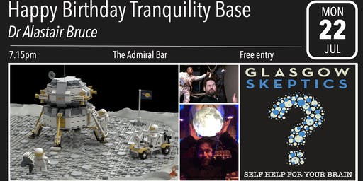 Glasgow Skeptics Presents: Happy Birthday Tranquility Base
