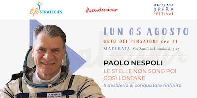 LE STELLE NON SONO POI COSÌ LONTANE con Paolo Nespoli