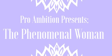 Pro Ambition Presents: 1st Annual Women's Conference: The Phenomenal Woman  tickets