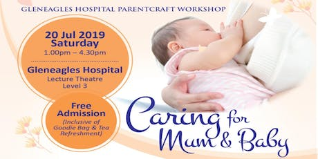 Gleneagles Hospital  Parentcraft Workshop: Caring for Mum & Baby tickets