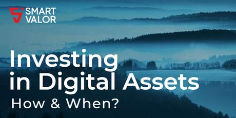 Investing in Digital Assets - How & When? tickets