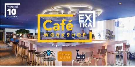 Café Workshop EXTRA billets