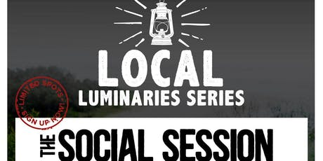 Local Luminaries - The Social Sessions tickets