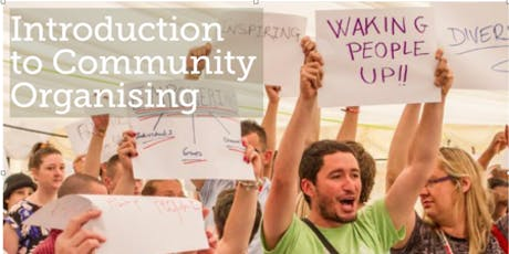 An Introduction to Community Organising, Principles, Process and Practice, 1 day workshop tickets