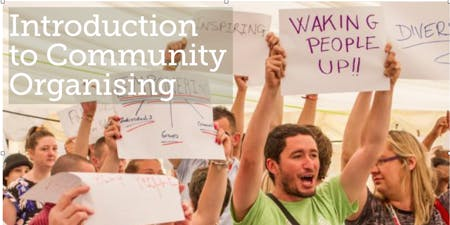 An Introduction to Community Organising, Principles, Process and Practice, 1 day workshop