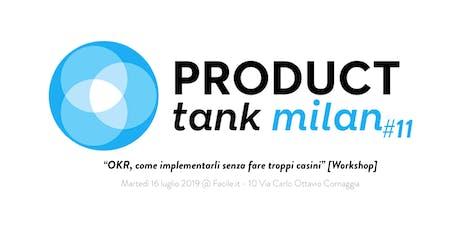 Product Tank Milano #11[Workshop]: OKR, come implementarli senza fare troppi casini biglietti