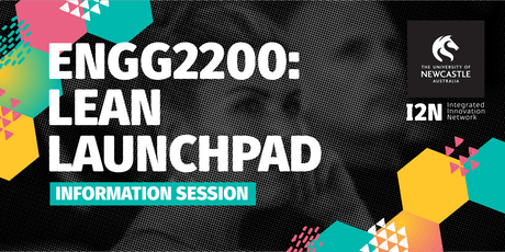 ENGG2200: Lean Launchpad Information Session & Mixer (Newcastle City) tickets