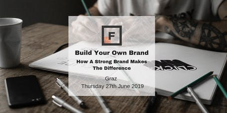 Build Your Own Brand – How A Strong Brand Makes The Difference | Future Females Graz Tickets