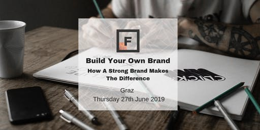 Build Your Own Brand – How A Strong Brand Makes The Difference | Future Females Graz